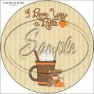 "Love you Latte` ~ 7"" Round Foil Pan Lid Cover"