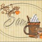 "Love you Latte` ~ Horizontal  ~ 6"" X 8"" Foil Pan Lid Cover"