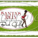 Santa Knows Where The Bad Girls Are  AA  ~  Quart Glass Jar