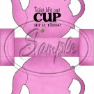 Pink Take Life One Cup At a Time  ~ Teapot Treat Tote ~ 1 Dozen