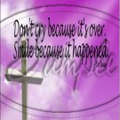 """Don't Cry Because It's Over  ~ Sympathy  ~ Vertical  ~ 6"""" X 8"""" Foil Pan Lid Cover"""