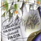 """For He is Good ~ Sympathy  ~ Vertical  ~ 6"""" X 8"""" Foil Pan Lid Cover"""