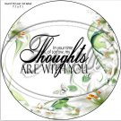"Our Thoughts Are With You ~ Sympathy ~ 7"" Round Foil Pan Lid Cover"