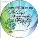 "No Christmas, No Easter #1 ~ 7"" Round Foil Pan Lid Cover"