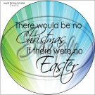 """No Christmas, No Easter #2 ~ 7"""" Round Foil Pan Lid Cover"""