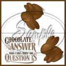 Chocolate is the Answer #2 ~ Easter ~ 1 Dozen ~ Treat Bag Topper