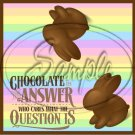 Chocolate is the Answer #5 ~ Easter ~ 1 Dozen ~ Treat Bag Topper