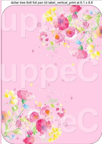 """Pink Wild Flowers  ~ Vertical ~ 6"""" X 8"""" Foil Pan Lid Cover"""