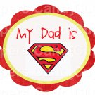My Dad is Superman Happy Father's Day  Super Heroes ~ Cupcake Toppers ~ Set of 1 Dozen