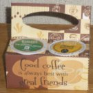 Good Coffee Great Friend ~ K-Cup Gift Holder