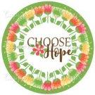 Choose Hope ~ Cupcake Topper ~ Set of 1 Dozen
