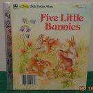Five Little Bunnies HC a FIRST LITTLE GOLDEN BOOK