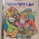 VTG Little Golden Book What Will I Be? A Wish Book
