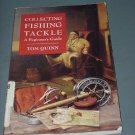 Collecting Fishing Tackle a beginner's Guide Tom Quinn