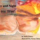 Day & Night/Ji Doo Tee : Nedra Emery (K-3; BILINGUAL NAVAJO/ENGLISH, Paperback, 1996)