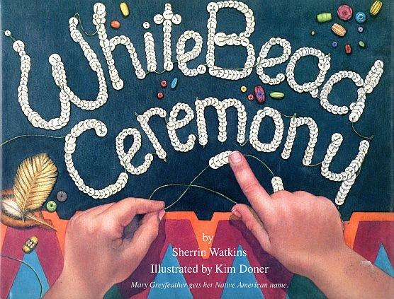 White Bead Ceremony : Sherrin Watkins (K-3; SHAWNEE, Hardcover, FIRST EDITION, 1994)