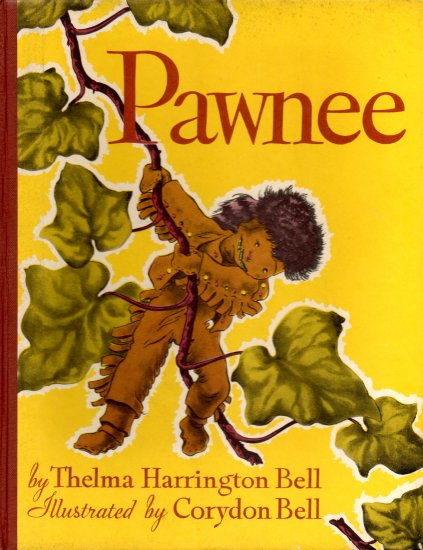 Pawnee; Thelma H Bell (Hardcover, FIRST EDITION, 1950) FREE SHIPPING