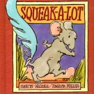 Squeak-A-Lot; martin Waddell, Virginia Miller (K-3, HC First Am Edition, 1991)