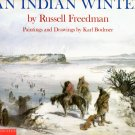 An Indian Winter; Russell Freedman, Karl Bodmer (Scholastic SC 1992) NATIVE AMERICAN HISTORY