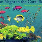 One Night in the Coral Sea; SB Collard III, R Brickman (HC First Ed, Signed. Age 6-9 SCIENCE)