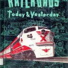 Railroads Today and Yesterday; Walter Buehr (HC 1957) Antiquarian Book about Trains! FREE SHIPPING