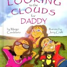 Looking to the Clouds for Daddy; M Candelario (HC 2009 FIRST EDITION) COPING WITH DEATH