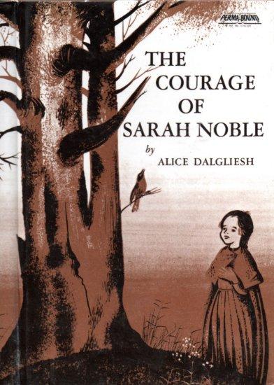 The Courage of Sarah Noble; Alice Dalgliesh (HC Perma-bound 1986) CLASSIC CHILDRENS LITERATURE