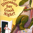 How do Dinosaurs Say Good Night? Jane Yolen, Mark Teague (HC 2000) Preschool CHILDRENS BOOK