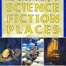 The Dictionary of Science Fiction Places; Brian Stableford (HC 1999)