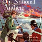Our National Anthem by Gerogiady and Romano 1963 Follett Publishing