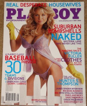 Playboy Magazine - May 2005 (B) Nude real Housewives, Victoria Fuller, baseball, Hunter Thompson
