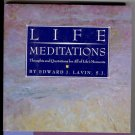 Life Meditations by Edward Lavin (1993, Hardcover)