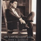 An Unfinished Life: John F. Kennedy, 1917-1963 (Hardcover)