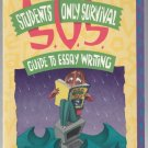 Student's Only Survival Guide to Essay Writing  (Trade paperback)  by Steve Good, Bill Jensen