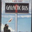 WAITING FOR GALATIC BUS by Parke Godwin (1988 HC)