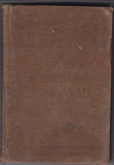 Harvey's Language Course Elementary Grammar and Composition 1880