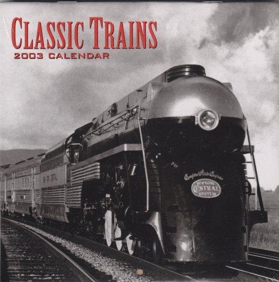 Classic Trains 2003 Calendar by Dorset Press
