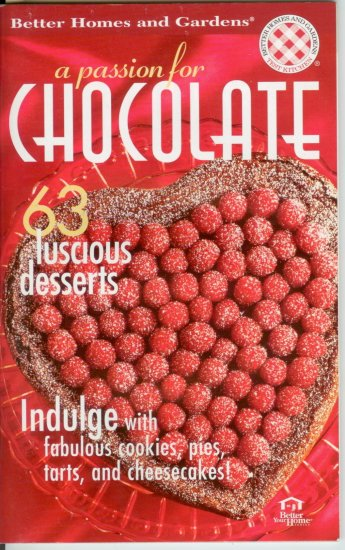 Better Homes & Garden passion for chocolate desserts cookbook