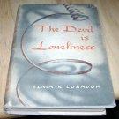 The Devil is Lonliness Elma K. Lobaugh HC