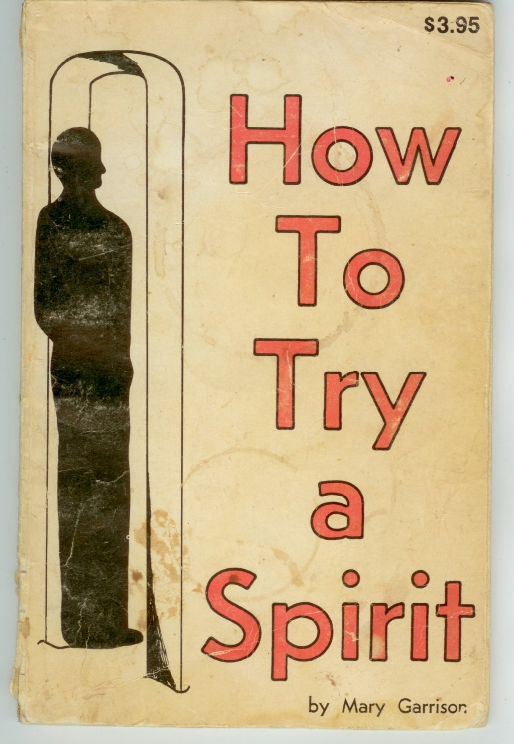 How to try a Spirit by Mary Garrison 1976 PB