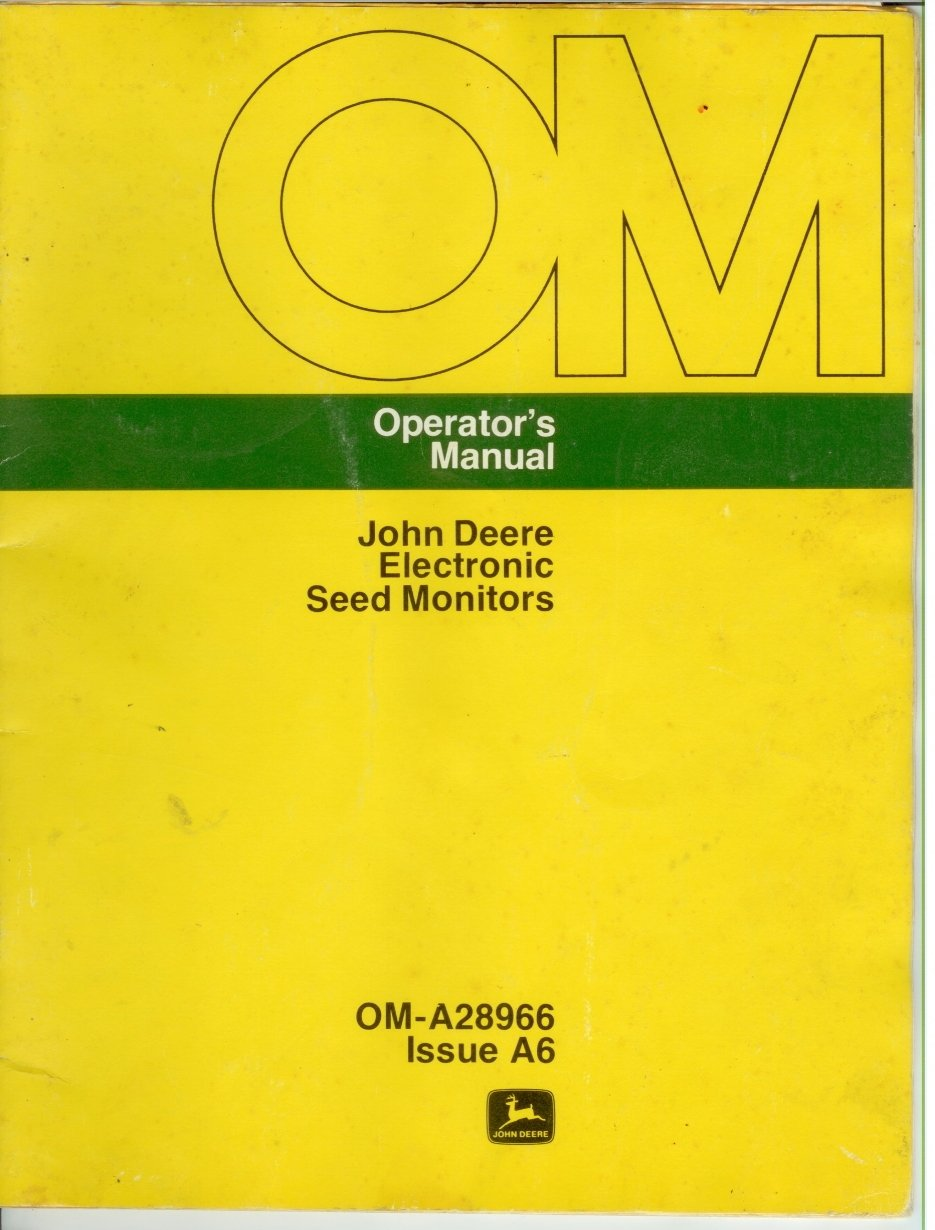 Operator's Manual John Deere Electronics Seed Monitors OM-A28966 Issue A6