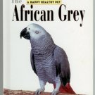 The African Grey: An Owner's Guide to a Happy Healthy Pet Julie Rach Mancini