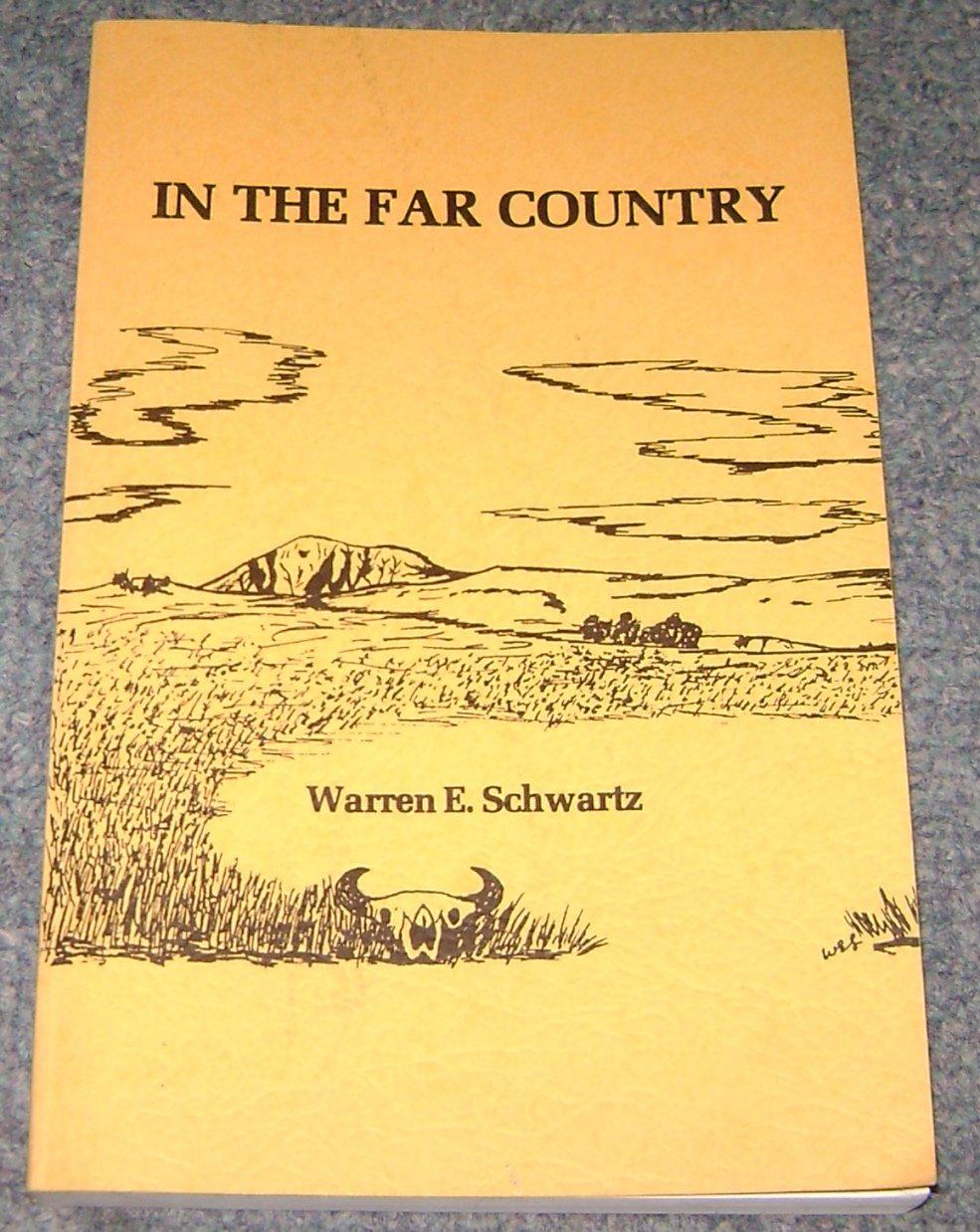 In the Far Country: A Portrait of Three Generations [Paperback] Warren E. Schwartz