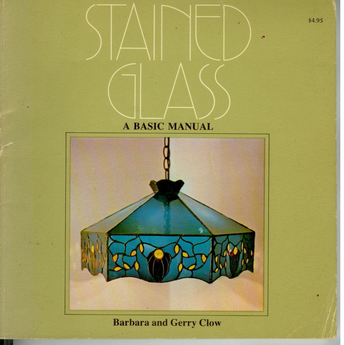 Stained Glass a Basic Manual Barbara and gerry Clow PB