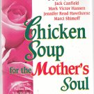 Chicken Soup For The Mothers Soul PB Canfield Hansen Hawthorne