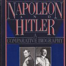 Napoleon and Hitler : A Comparative Biography by Desmond Seward (1989,...