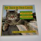 The Tiger on Your Couch : What the Big Cats Can Teach You about Your House...