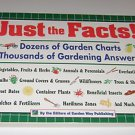 Just the Facts!: Dozens of Garden Charts : Thousands of Gardening Answers by...