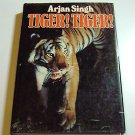 Tiger Tiger by Arjan Singh (1984) Hardcover with DJ