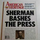 "American Heritage Magazine July/August 1987 ""William Sherman Bashes Press"" Issue"